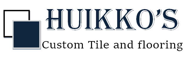 Huikkos Custom Tile and Flooring